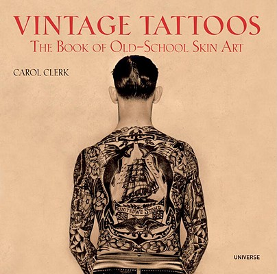 Image for Vintage Tattoos: The Book of Old-School Skin Art