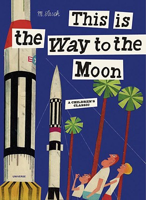 This is the Way to the Moon: A Children's Classic, Miroslav Sasek