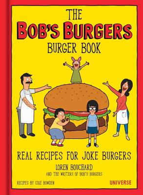Image for Bob's Burgers Burger Book: Real Recipes for Joke Burgers