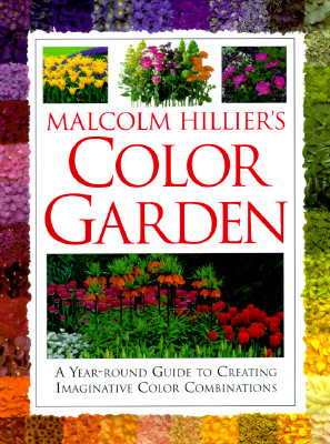 Image for Malcolm Hillier's Color Garden:  A Year-Round Guide to Creating Imaginative Color Combinations