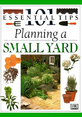 Image for Planning A Small Yard (101 Essential Tips)