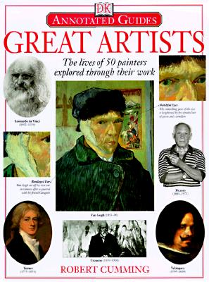 Image for Great Artists: The Lives of 50 Painters Explored Through Their Work