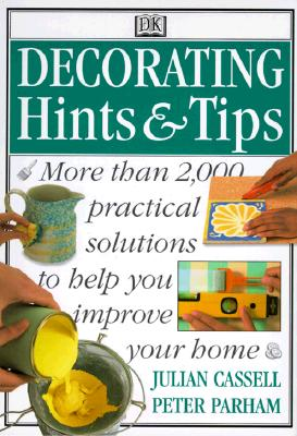 Image for DECORATING HINTS & TIPS MORE THAN 2000 PRACTICAL SOLUTIONS TO HELP YOU IMPROVE YOUR HOME