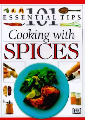 Image for 101 Essential Tips: Cooking With Spices (101 Essential Tips)