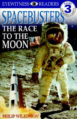 Image for Spacebusters: The Race to the Moon (Eyewitness Readers, Level 3: Reading Alone)