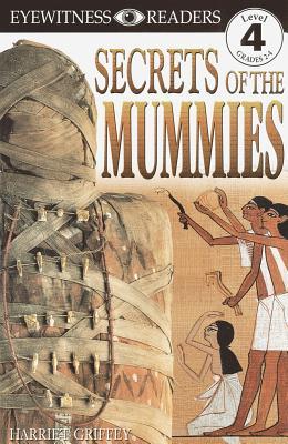 Secrets of the Mummies (DK Readers, Level 4: Proficient Readers), Harriet Griffey