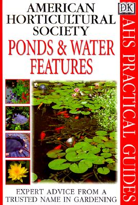 Image for American Horticultural Society Practical Guides: Ponds And Water Features