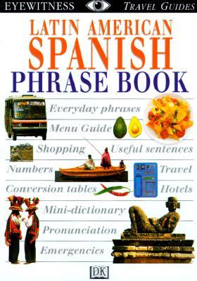 Image for Eyewitness Travel Phrase Book: Latin American Spanish