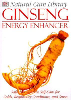 Image for Natural Care Library Ginseng: Safe and Effective Self-Care for Colds, Respiratory Conditions and Stress