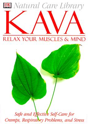 Image for Natural Care Library Kava: Safe and Effective Self-Care for Cramps, Respiratory Problems and Stress