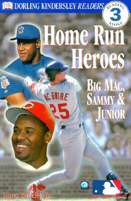 Image for Home Run Heroes: Big Mac, Sammy & Junior (Dorling Kindersley Readers, Reading Alone 3)