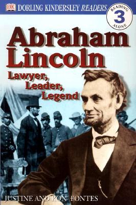 Abraham Lincoln : Lawyer, Leader, Legend, JUSTINE FONTES, RON FONTES