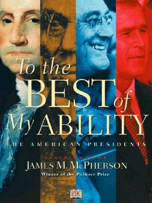 To the Best of My Ability: The American Presidents