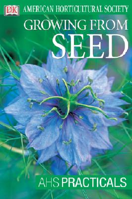 Image for American Horticultural Society Practical Guides: Growing From Seed (AHS Practica