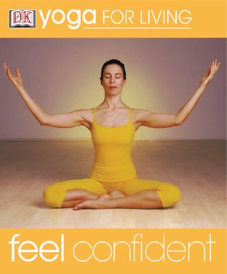 Image for Yoga for Living: Feel Confident (Yoga for Living)