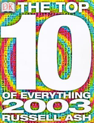 Image for Top 10 of Everything 2003
