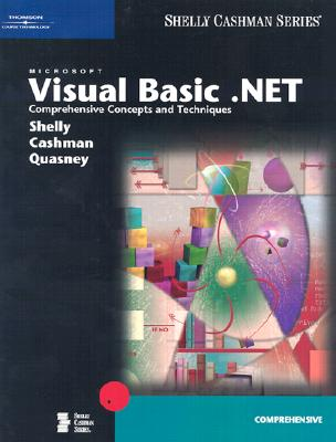 Image for Microsoft Visual Basic .NET: Comprehensive Concepts and Techniques (Shelly Cashman)
