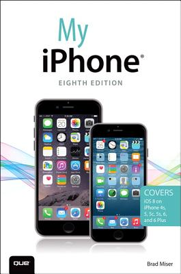 Image for My iPhone (Covers iOS 8 on iPhone 6/6 Plus, 5S/5C/5, and 4S) (8th Edition)