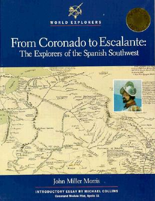 Image for FROM CORONADO TO ESCALANTE : THE EXPLORERS OF THE SPANISH SOUTHWEST