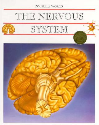 Image for The Nervous System and the Brain (Invisible World)