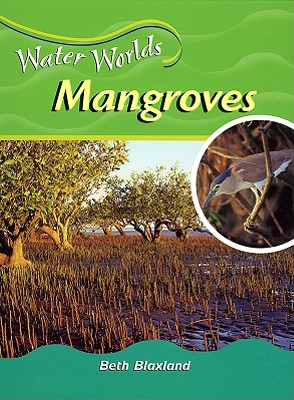 Mangroves (Water Worlds), Blaxland, Beth