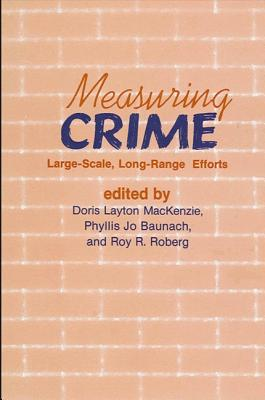 Image for Measuring Crime: Large-Scale, Long-Range Efforts (SUNY Series in Critical Issues in Criminal Justice)