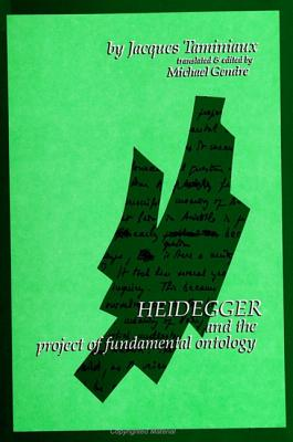 Image for Heidegger and the Project of Fundamental Ontology (SUNY series in Contemporary Continental Philosophy)