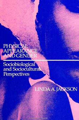 Image for Physical Appearance and Gender: Sociobiological and Sociocultural Perspectives (S U N Y Series in the Psychology of Women) (SUNY series, The Psychology of Women)