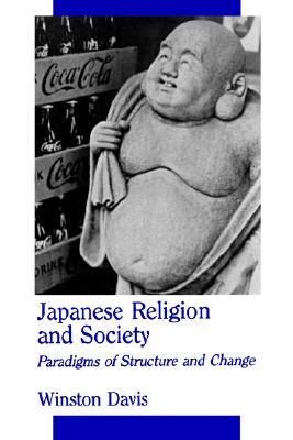 Image for Japanese Religion and Society: Paradigms of Structure and Change