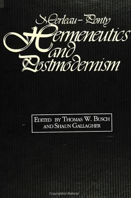 Image for Merleau-Ponty, Hermeneutics, and Postmodernism