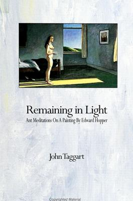 Image for Remaining in Light: Ant Meditations on a Painting by Edward Hopper (Suny Series, the Margins of Literature)
