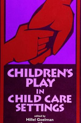 Image for Children's Play in Child Care Settings (SUNY series, Children's Play in Society)