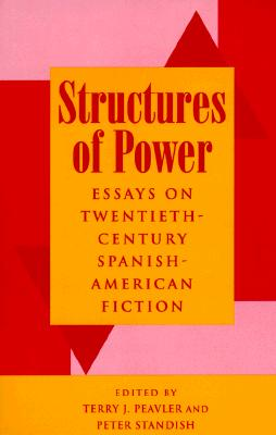 Image for Structures of Power: Essays on Twentieth-Century Spanish-American Fiction (SUNY Series in Latin American and Iberian Thought and Culture)