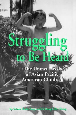 Struggling to Be Heard: The Unmet Needs of Asian Pacific American Children (SUNY Series, the Social Context of Education), Pang, Valerie Ooka