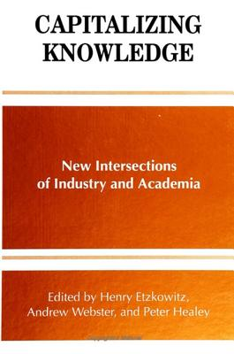 Image for Capitalizing Knowledge: New Intersections of Industry and Academia (SUNY series, Frontiers in Education)
