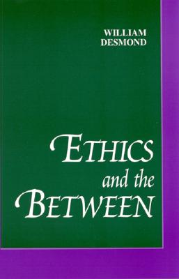 Image for Ethics and the Between (Suny Series in Philosophy)