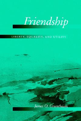 Image for Friendship: Liberty, Equality, and Utility