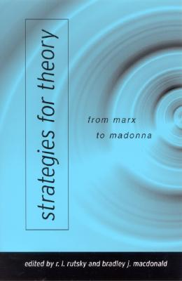 Image for Strategies for Theory: From Marx to Madonna
