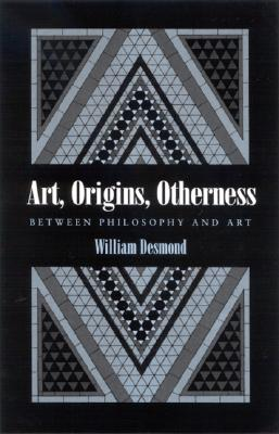 Image for Art, Origins, Otherness: Between Philosophy and Art
