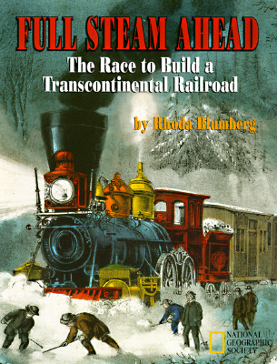 Image for Full Steam Ahead: The Race to Build a Transcontinental Railroad