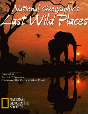 Image for NATIONAL GEOGRAPHIC'S LAST WILD PLACES