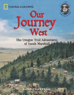 Image for Our Journey West: An Adventure on the Oregon Trail