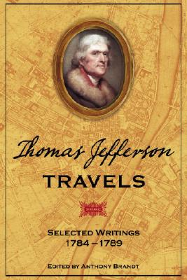 Image for Thomas Jefferson Travels: Selected Writings, 1784-1789