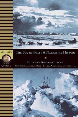 Image for The South Pole: A Narrative History of the Exploration of Antarctica (National Geographic Adventure Classics)