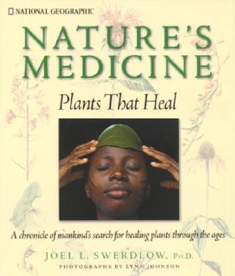 Image for Nature's Medicine: Plants that Heal: A chronicle of mankind's search for healing plants through the ages