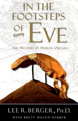 Image for In the Footsteps of Eve: The Mystery of Human Origins