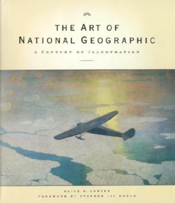 The Art of National Geographic: A Century of Illustration
