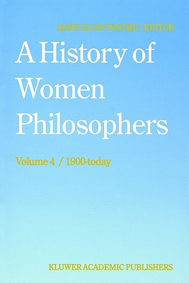 4: A History of Women Philosophers: Contemporary Women Philosophers, 1900-Today