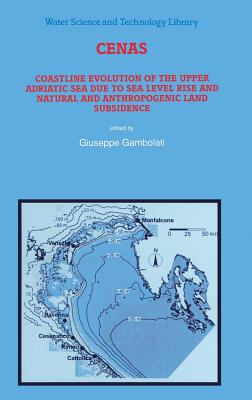Image for CENAS: Coastline Evolution of the Upper Adriatic Sea due to Sea Level Rise and Natural and Anthropogenic Land Subsidence (Water Science and Technology Library)