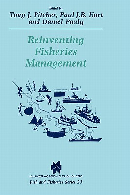 Reinventing Fisheries Management (Fish & Fisheries Series)